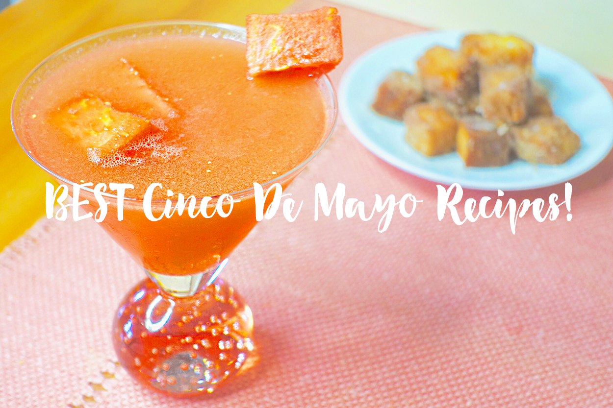 BEST CINCO DE MAYO RECIPES – MARGARITAS AND CHURROS!